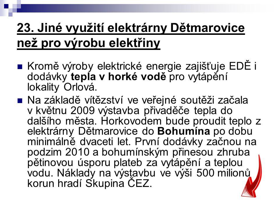 23. Jiné využití elektrárny Dětmarovice než pro výrobu elektřiny