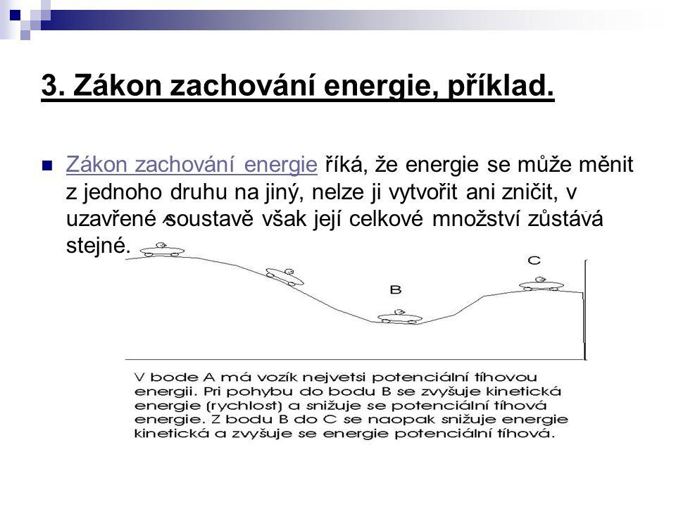 3. Zákon zachování energie, příklad.