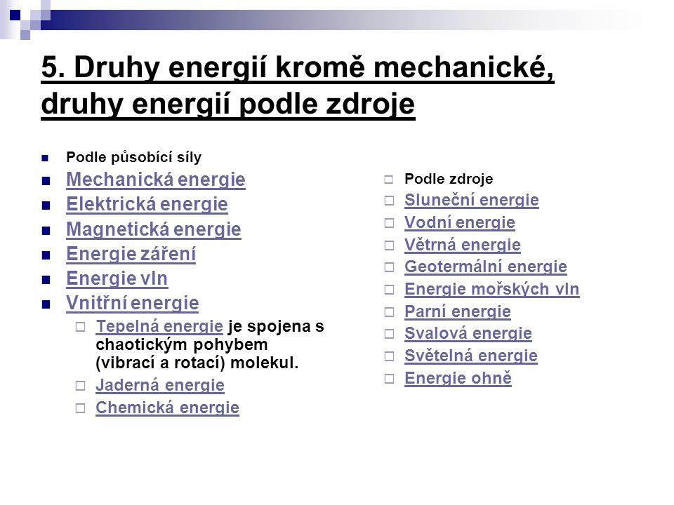 5. Druhy energií kromě mechanické, druhy energií podle zdroje