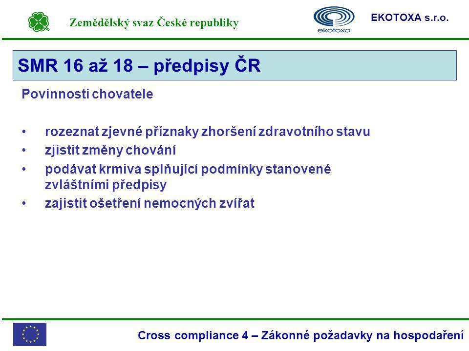SMR 16 až 18 – předpisy ČR Povinnosti chovatele
