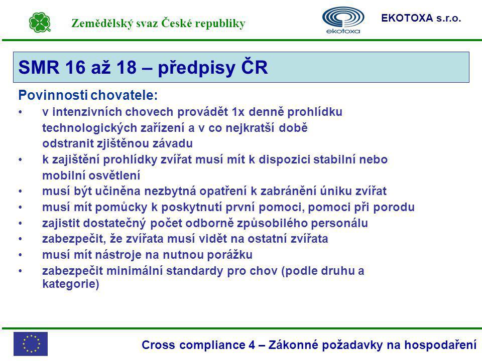 SMR 16 až 18 – předpisy ČR Povinnosti chovatele: