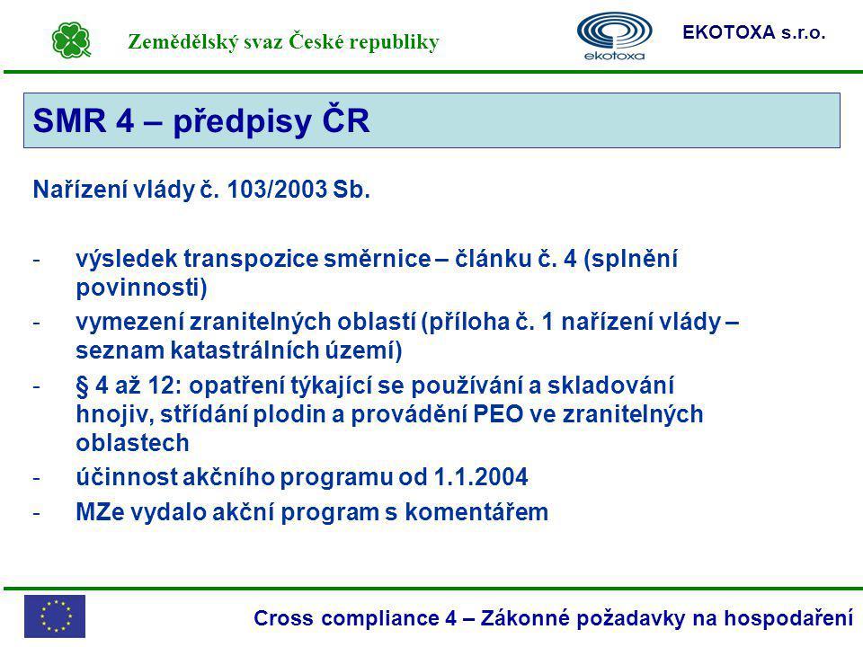 SMR 4 – předpisy ČR SMR 4 Nařízení vlády č. 103/2003 Sb.