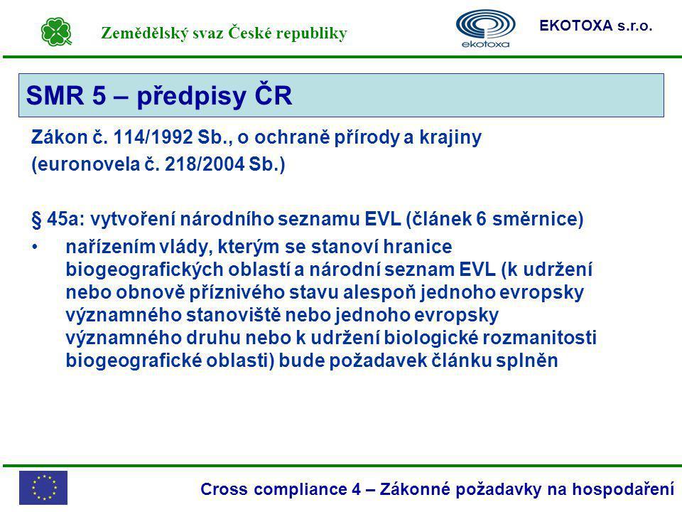 SMR 5 – předpisy ČR Zákon č. 114/1992 Sb., o ochraně přírody a krajiny