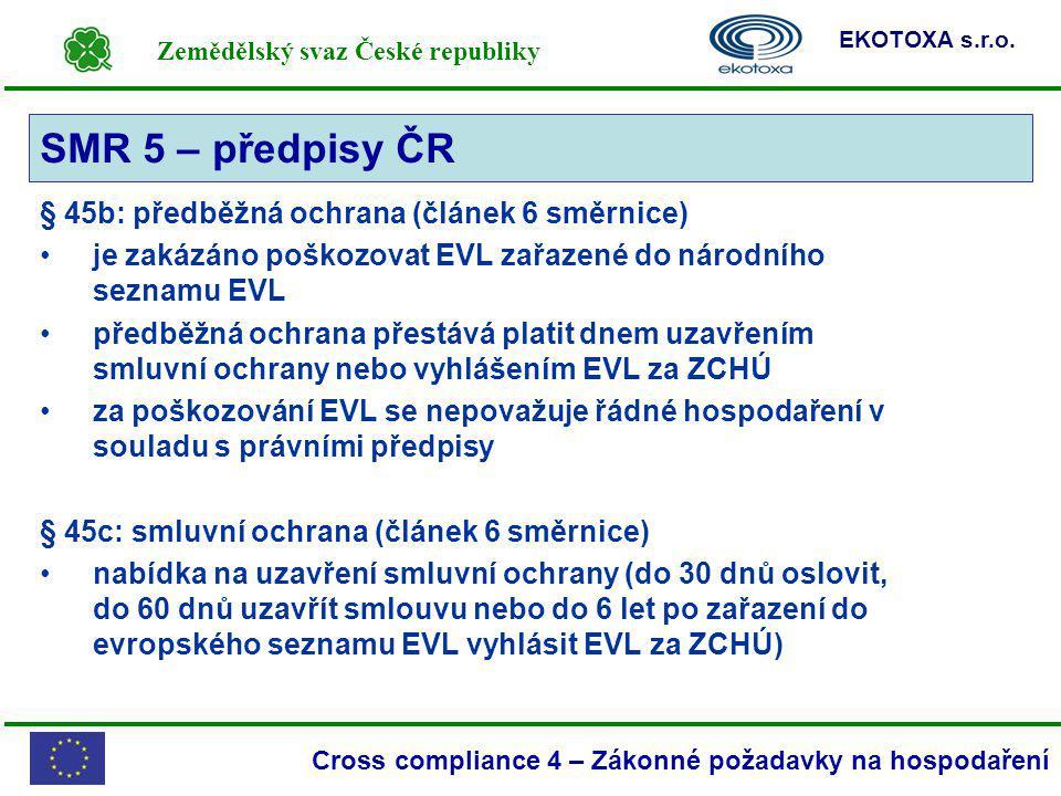 SMR 5 – předpisy ČR § 45b: předběžná ochrana (článek 6 směrnice)