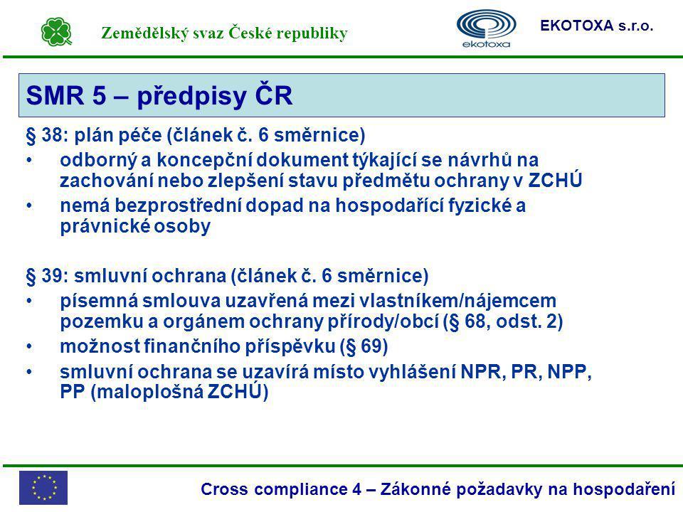 SMR 5 – předpisy ČR § 38: plán péče (článek č. 6 směrnice)