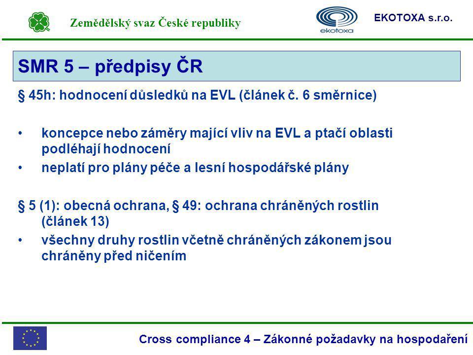 SMR 5 – předpisy ČR § 45h: hodnocení důsledků na EVL (článek č. 6 směrnice)