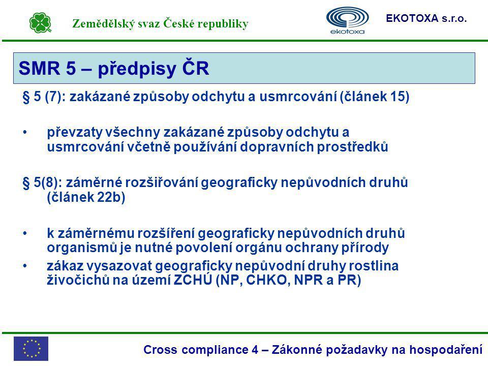 SMR 5 – předpisy ČR § 5 (7): zakázané způsoby odchytu a usmrcování (článek 15)