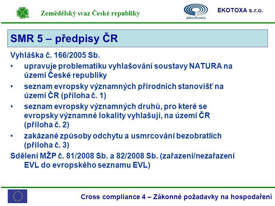 SMR 5 – předpisy ČR Vyhláška č. 166/2005 Sb.