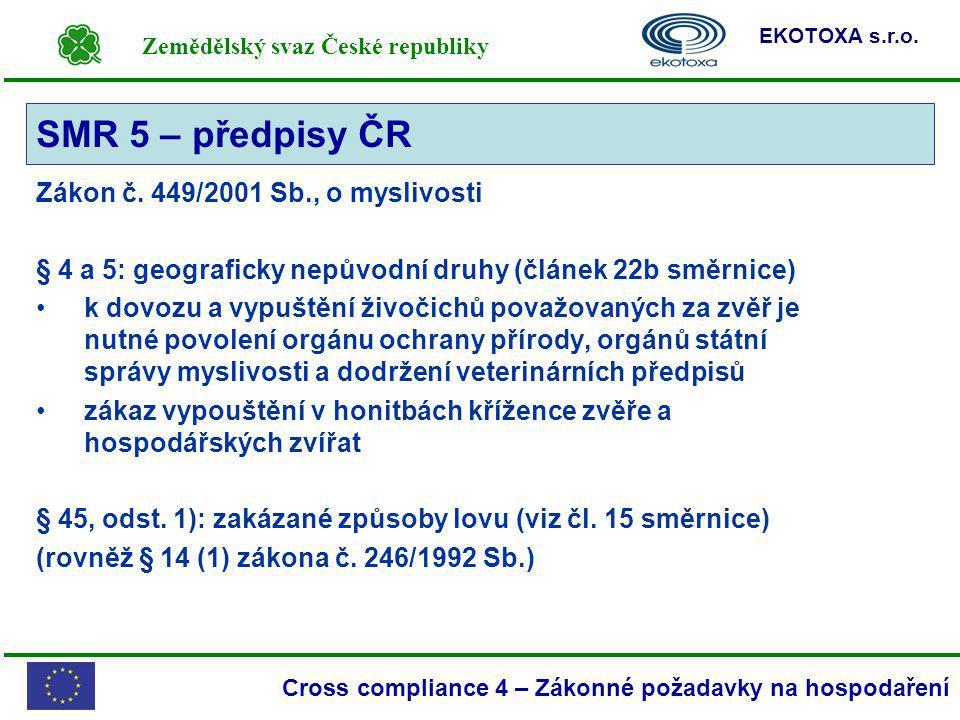 SMR 5 – předpisy ČR Zákon č. 449/2001 Sb., o myslivosti