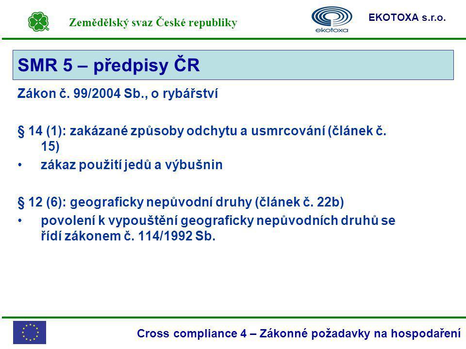 SMR 5 – předpisy ČR Zákon č. 99/2004 Sb., o rybářství