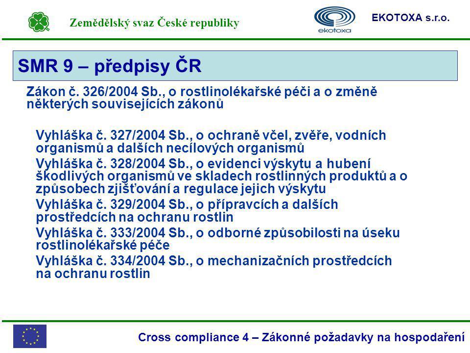 SMR 9 – předpisy ČR Zákon č. 326/2004 Sb., o rostlinolékařské péči a o změně některých souvisejících zákonů.
