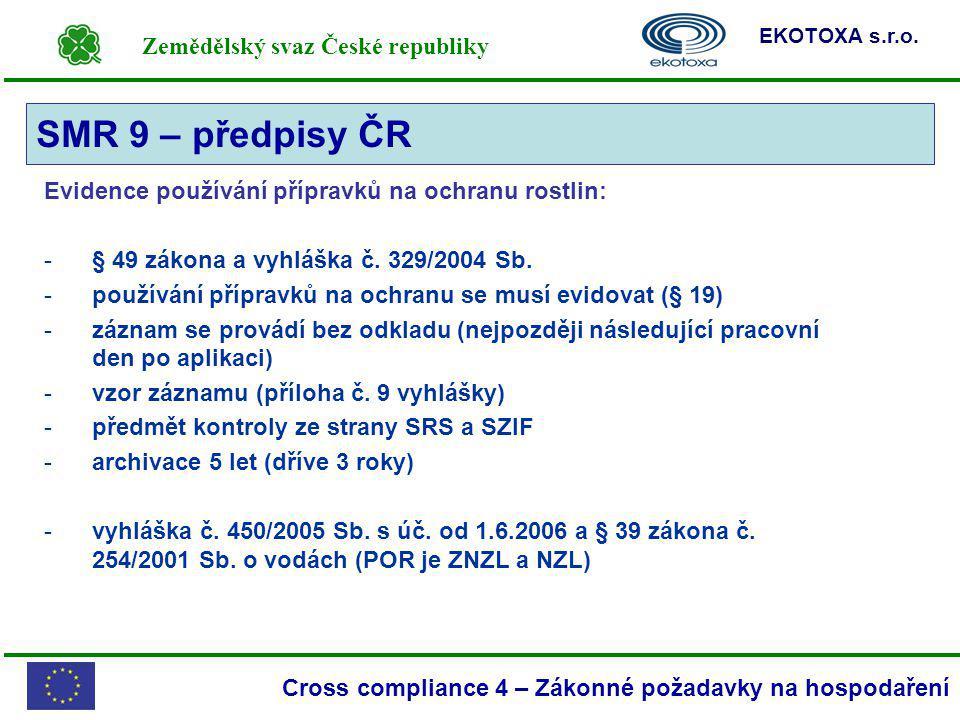SMR 9 – předpisy ČR Evidence používání přípravků na ochranu rostlin:
