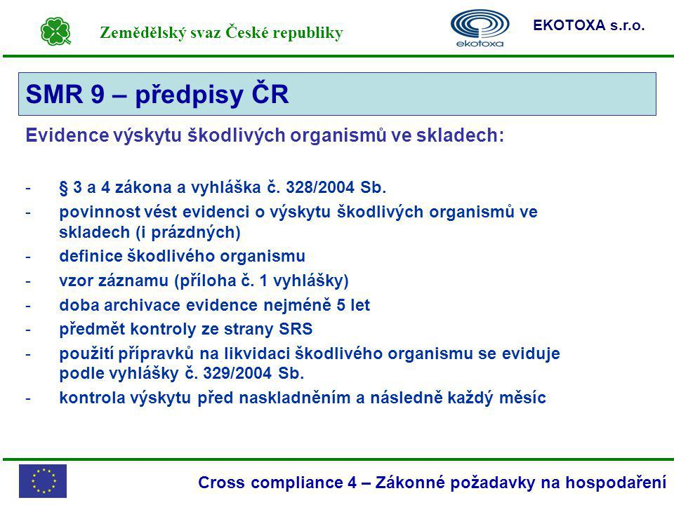 SMR 9 – předpisy ČR Evidence výskytu škodlivých organismů ve skladech: