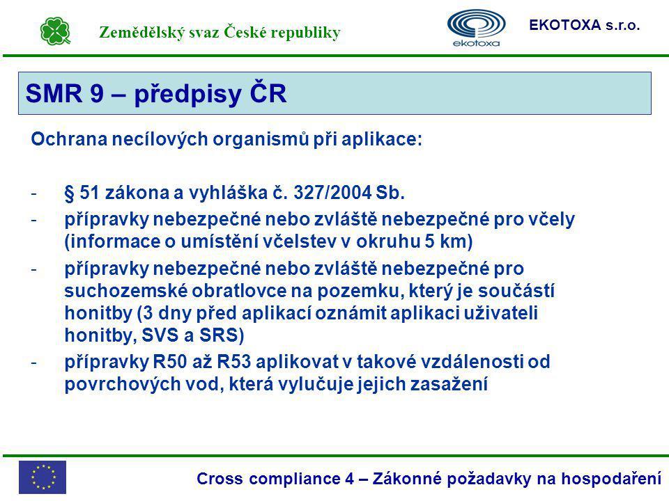SMR 9 – předpisy ČR Ochrana necílových organismů při aplikace: