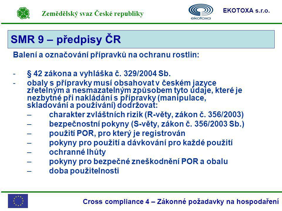 SMR 9 – předpisy ČR Balení a označování přípravků na ochranu rostlin: