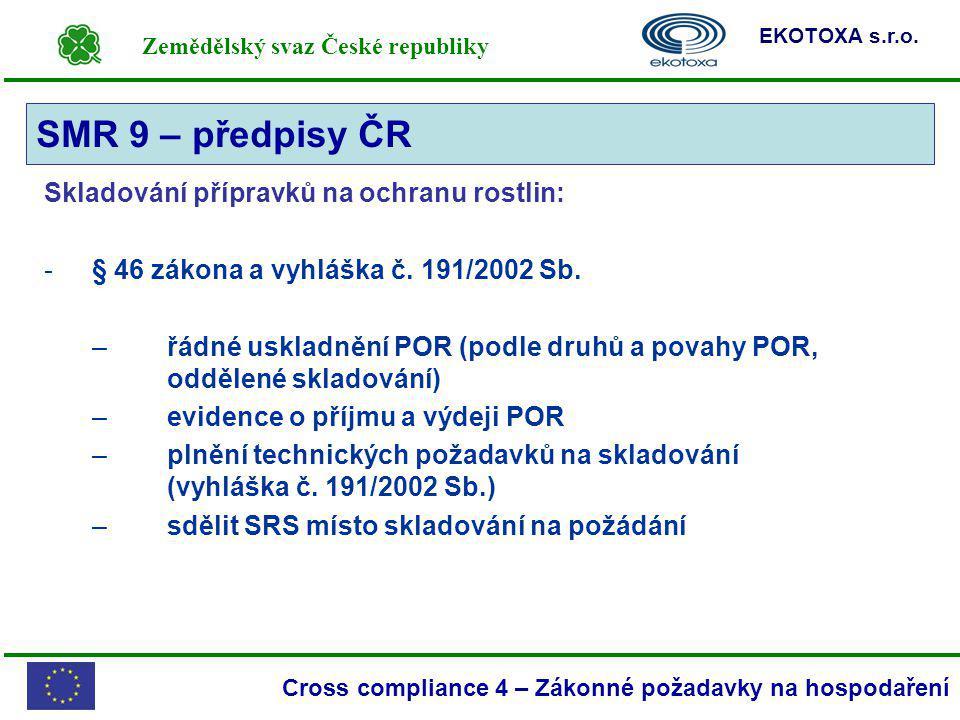 SMR 9 – předpisy ČR Skladování přípravků na ochranu rostlin: