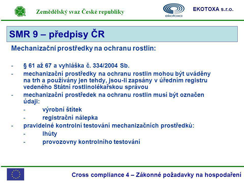 SMR 9 – předpisy ČR Mechanizační prostředky na ochranu rostlin: