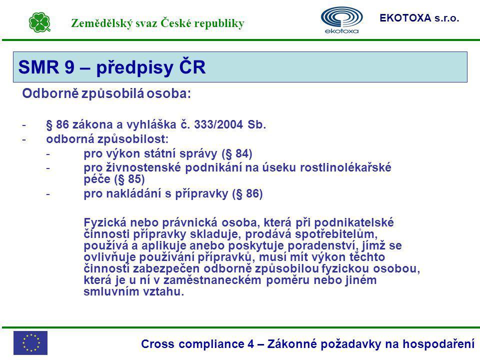 SMR 9 – předpisy ČR Odborně způsobilá osoba:
