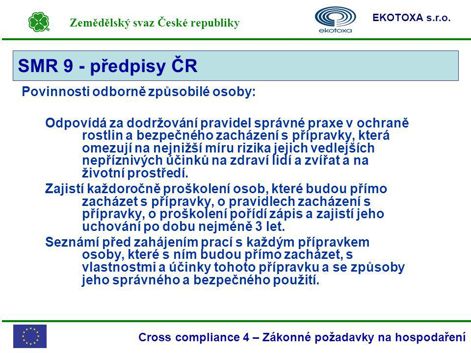 SMR 9 - předpisy ČR Povinnosti odborně způsobilé osoby: