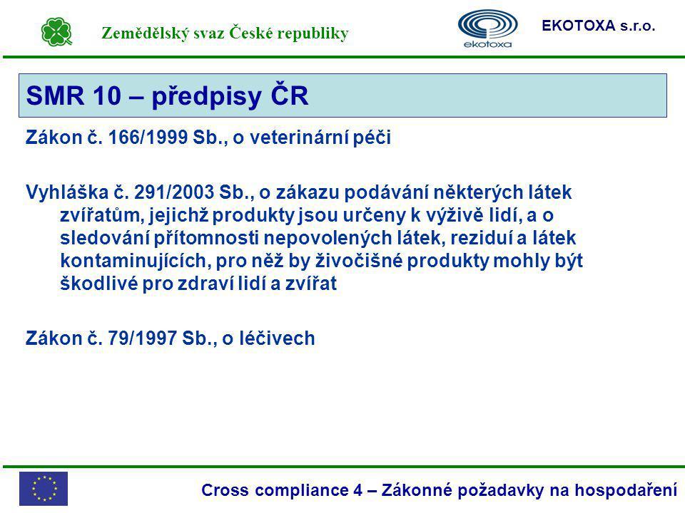 SMR 10 – předpisy ČR Zákon č. 166/1999 Sb., o veterinární péči