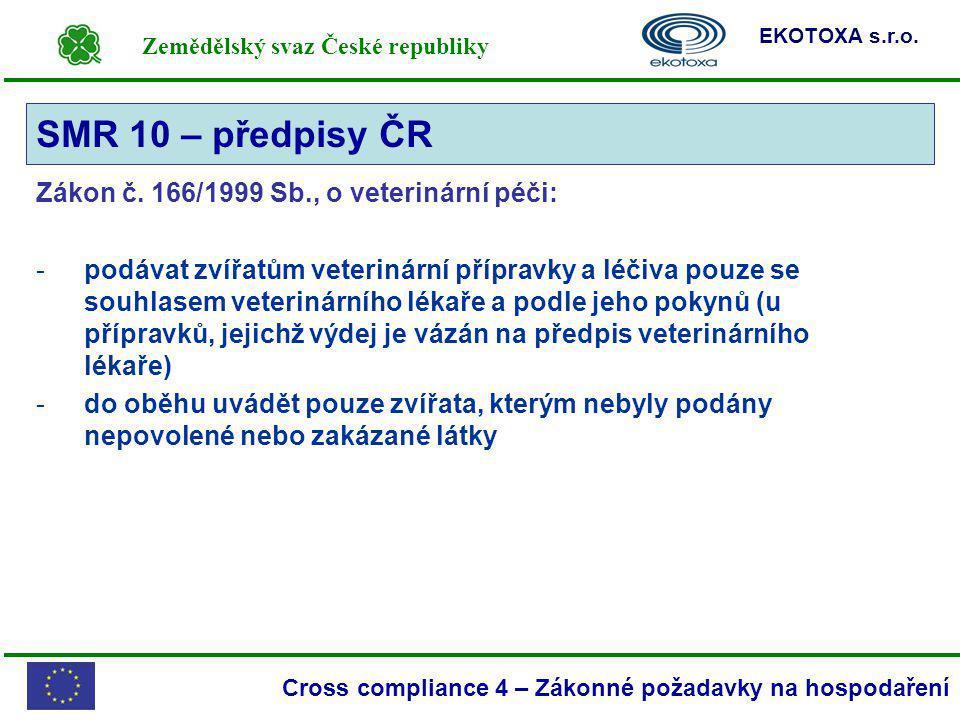 SMR 10 – předpisy ČR Zákon č. 166/1999 Sb., o veterinární péči: