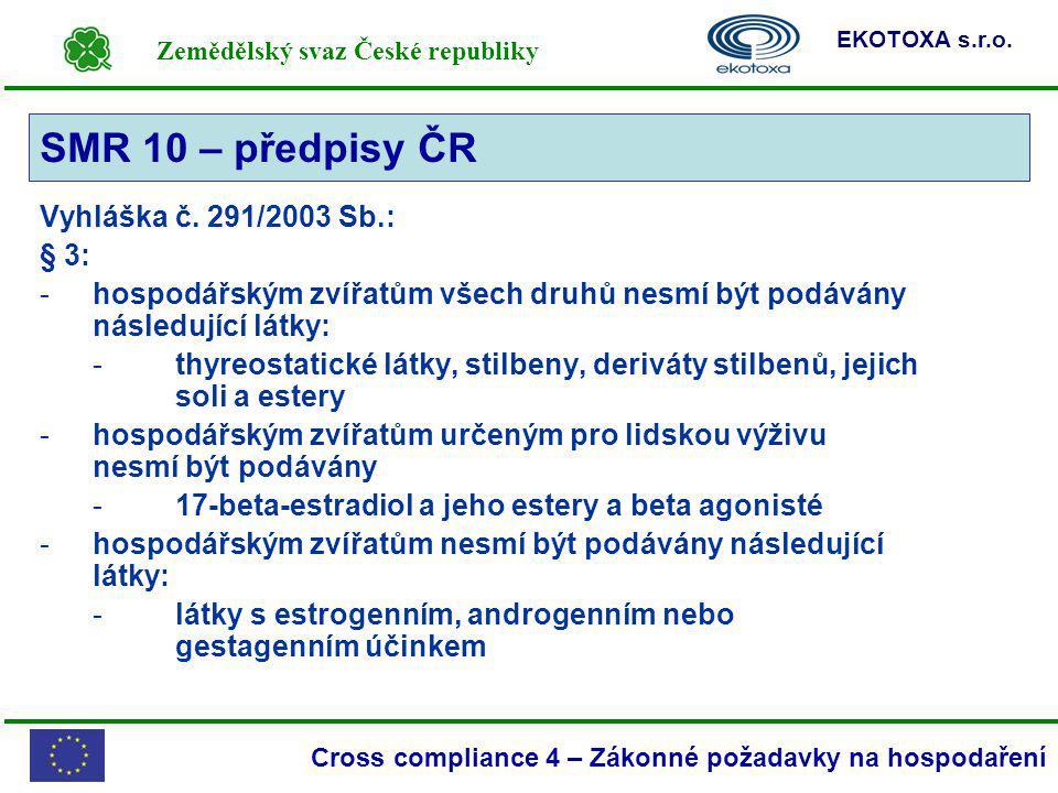 SMR 10 – předpisy ČR Vyhláška č. 291/2003 Sb.: § 3: