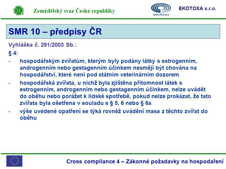 SMR 10 – předpisy ČR Vyhláška č. 291/2003 Sb.: § 4: