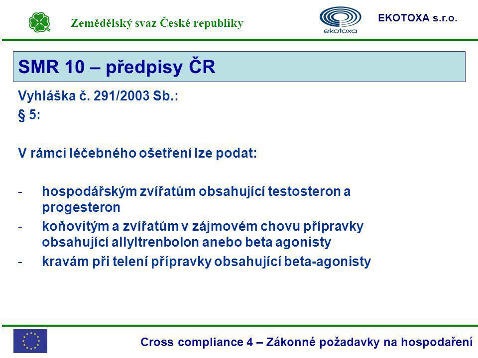 SMR 10 – předpisy ČR Vyhláška č. 291/2003 Sb.: § 5: