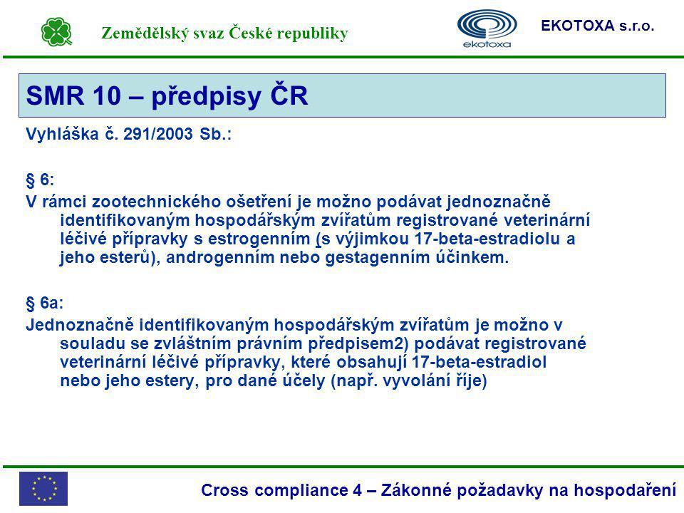 SMR 10 – předpisy ČR Vyhláška č. 291/2003 Sb.: § 6: