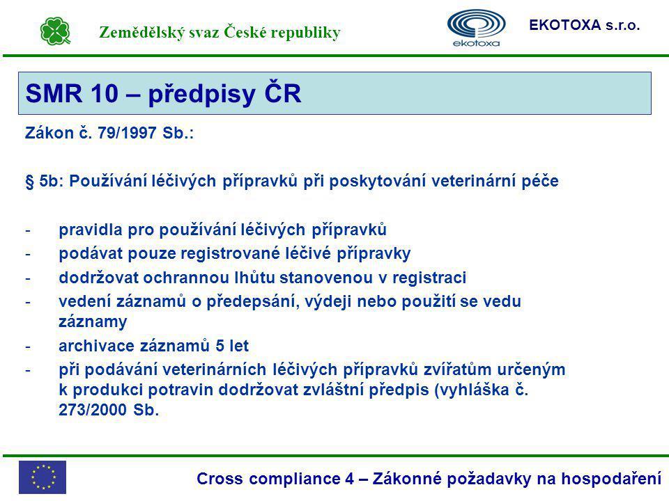 SMR 10 – předpisy ČR Zákon č. 79/1997 Sb.: