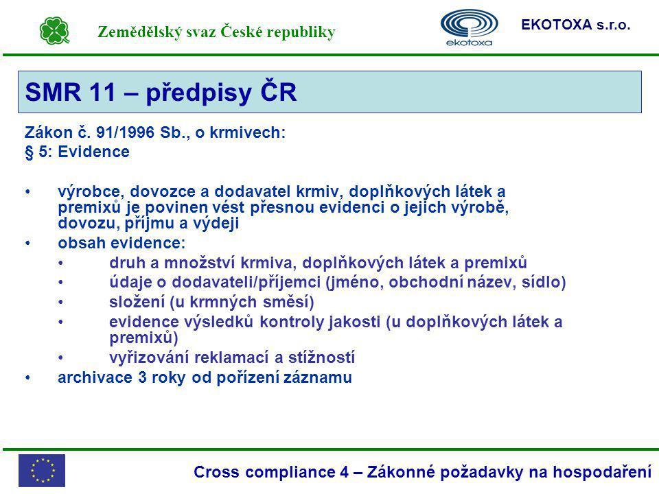 SMR 11 – předpisy ČR Zákon č. 91/1996 Sb., o krmivech: § 5: Evidence