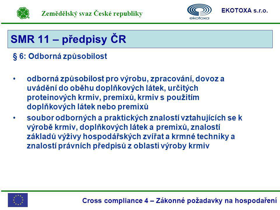 SMR 11 – předpisy ČR § 6: Odborná způsobilost