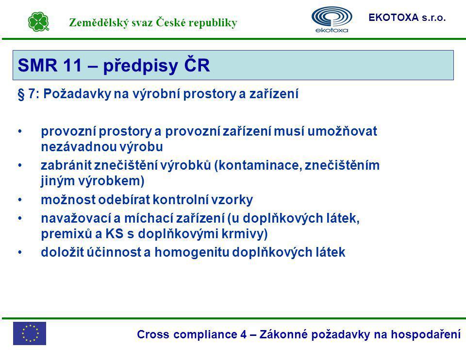 SMR 11 – předpisy ČR § 7: Požadavky na výrobní prostory a zařízení