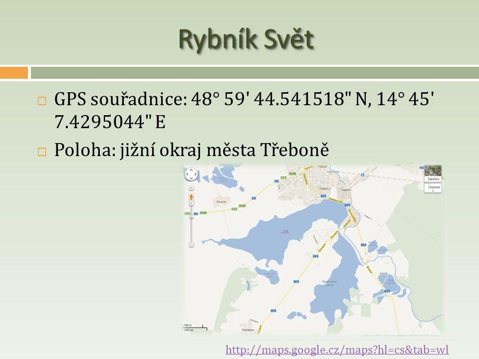 Rybník Svět GPS souřadnice: 48° 59 44.541518 N, 14° 45 7.4295044 E