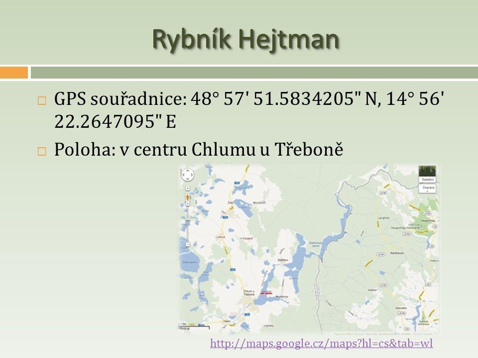 Rybník Hejtman GPS souřadnice: 48° 57 51.5834205 N, 14° 56 22.2647095 E. Poloha: v centru Chlumu u Třeboně.