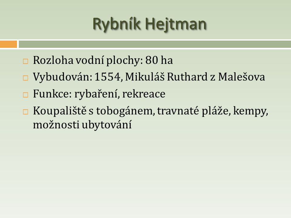 Rybník Hejtman Rozloha vodní plochy: 80 ha