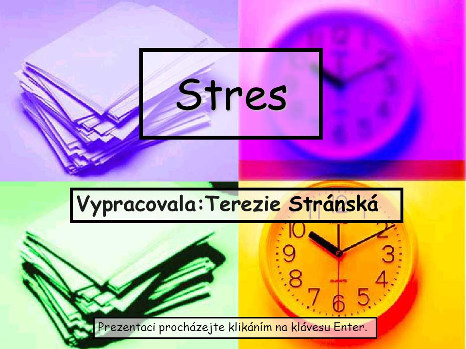Stres Vypracovala:Terezie Stránská