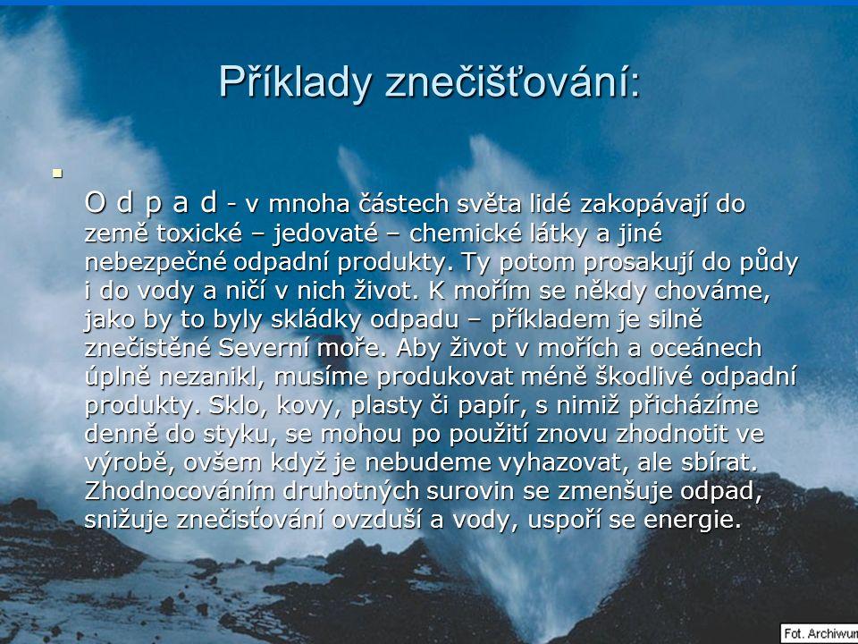 Příklady znečišťování: