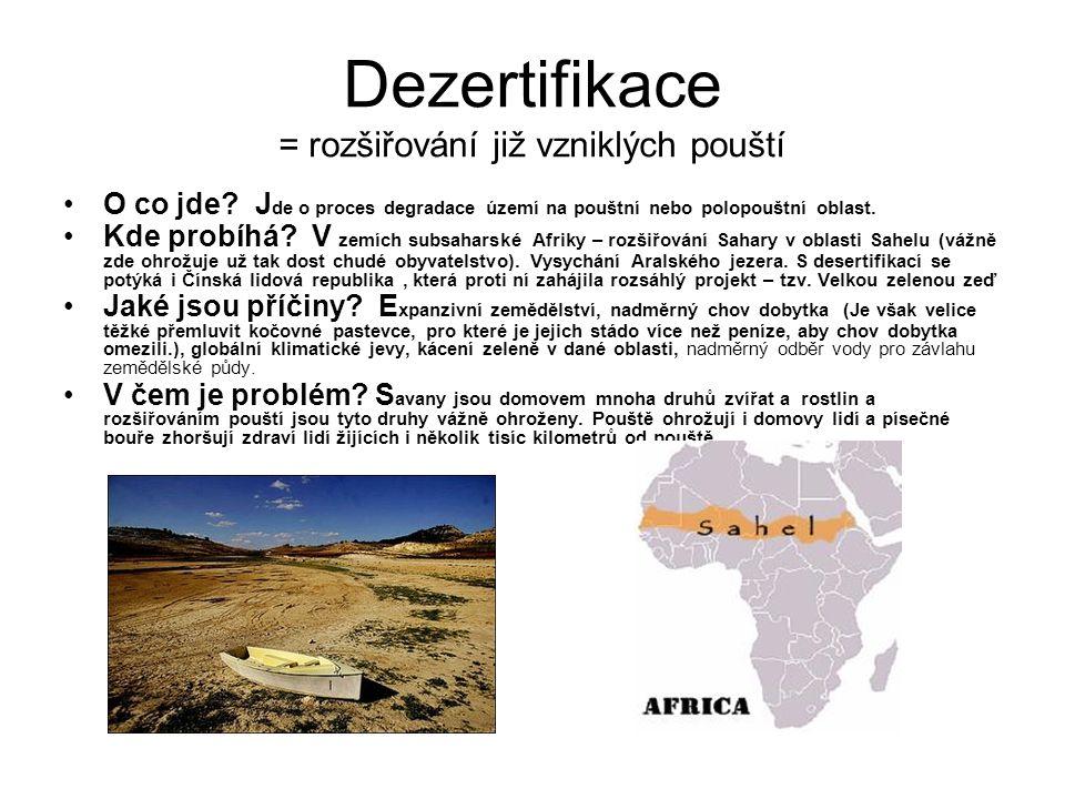Dezertifikace = rozšiřování již vzniklých pouští