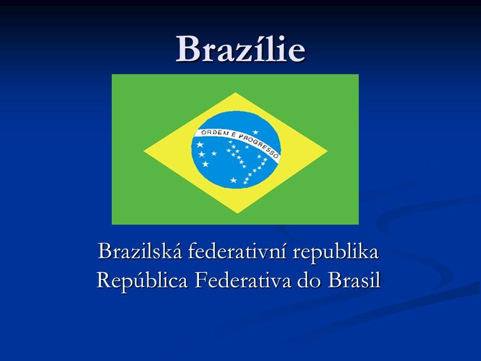 Brazilská federativní republika República Federativa do Brasil
