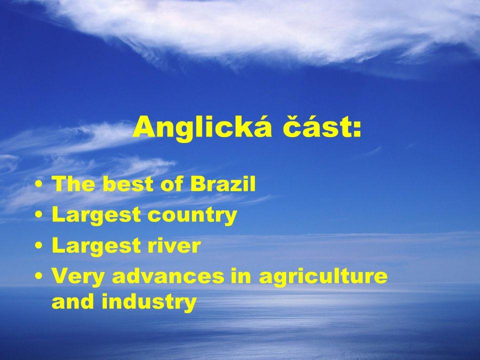 Anglická část: The best of Brazil Largest country Largest river