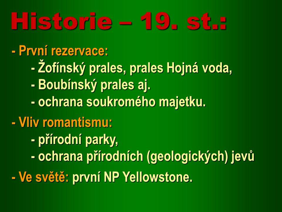 Historie – 19. st.: - První rezervace: