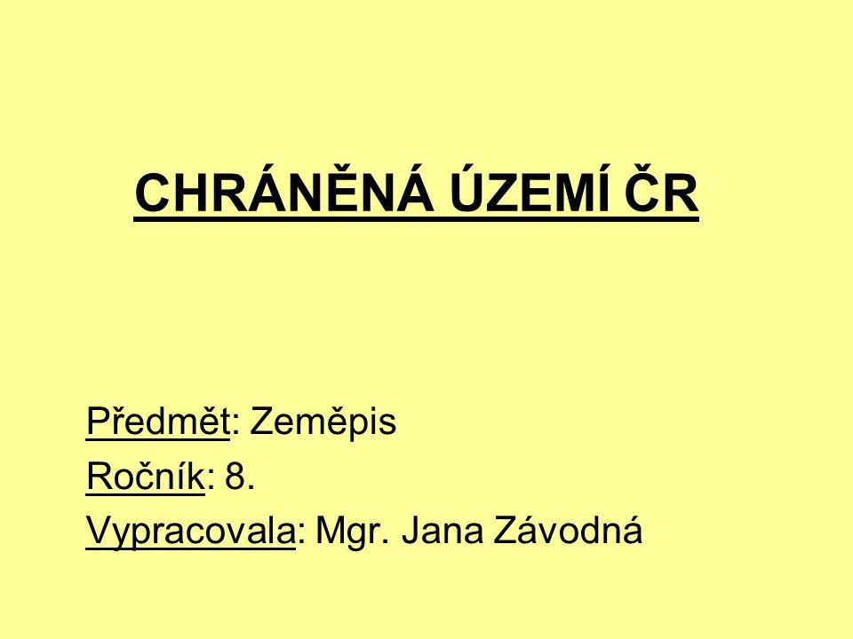 CHRÁNĚNÁ ÚZEMÍ ČR Předmět: Zeměpis Ročník: 8.