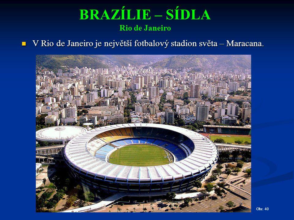 BRAZÍLIE – SÍDLA Rio de Janeiro