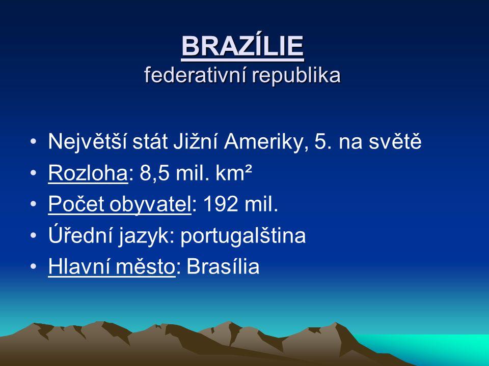 BRAZÍLIE federativní republika