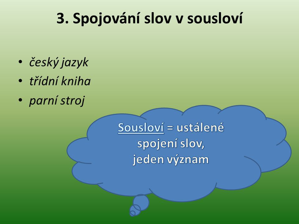3. Spojování slov v sousloví