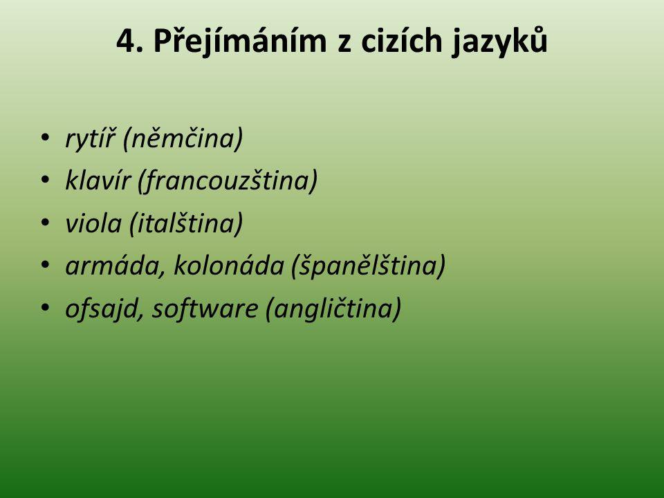 4. Přejímáním z cizích jazyků