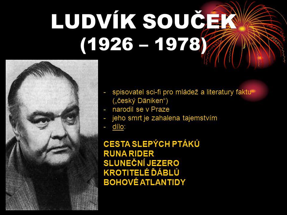 LUDVÍK SOUČEK (1926 – 1978) CESTA SLEPÝCH PTÁKŮ RUNA RIDER