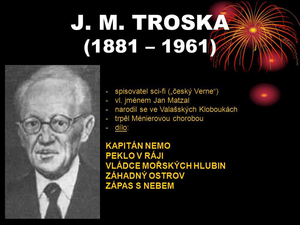 J. M. TROSKA (1881 – 1961) KAPITÁN NEMO PEKLO V RÁJI