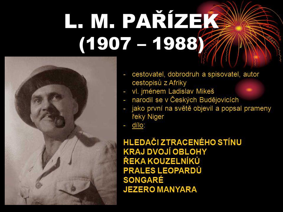 L. M. PAŘÍZEK (1907 – 1988) HLEDAČI ZTRACENÉHO STÍNU KRAJ DVOJÍ OBLOHY